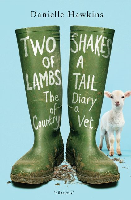 Two Shakes Of A Lamb's Tail: The Diary of a Country Vet