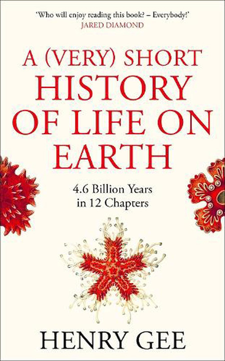 (Very) Short History of Life On Earth: 4.6 Billion Years in 12 Chapters