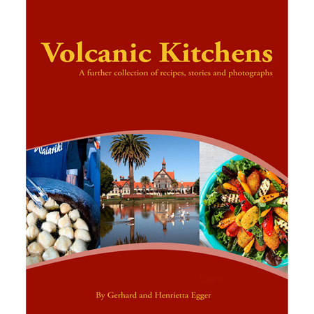 Volcanic Kitchens, a further collection of recipes, stories and photographs