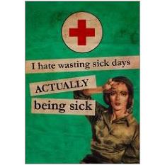 Waste Sick Days Fridge Magnet