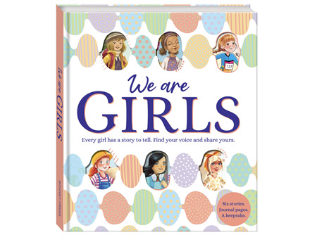 We are Girls Book.  Six stories.  Journal Pages.  A keepsake.