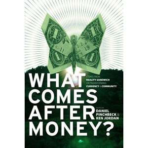 What Comes After Money