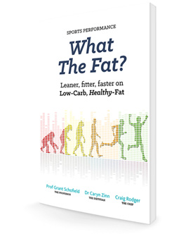 What The Fat? Sports Performance: Leaner, Fitter, Faster on Low-Carb Healthy Fat