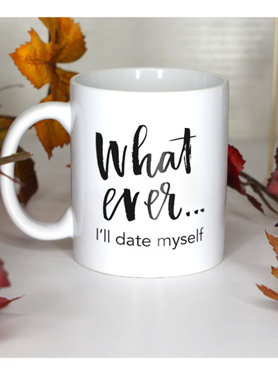 Whatever I'll date myself Mug
