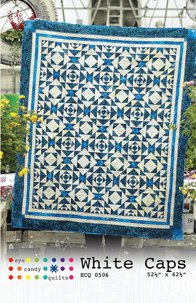 White Caps Quilt Pattern from Eye Candy Quilts