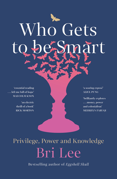 Who Gets to Be Smart: Privilege, Power & Knowledge