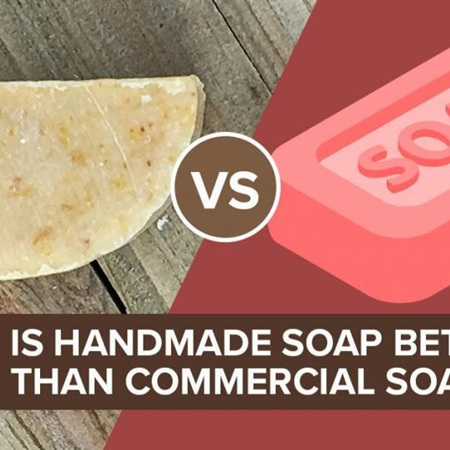 Why is Handmade Soap Better Than Commercial Soap?