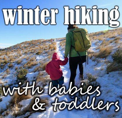 winter hiking with babies and toddlers tramping nz how to