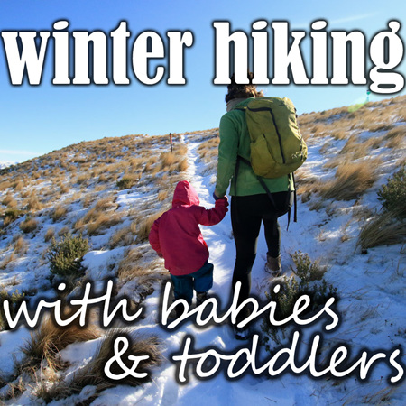 Winter Hiking with Babies & Toddlers