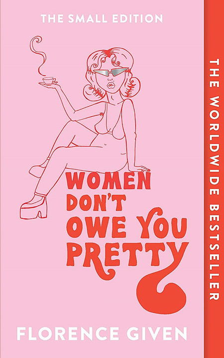 Women Don't Owe You Pretty: The Small Edition