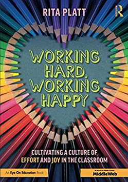 Working Hard, Working Happy: Cultivating a Culture of Effort and Joy in the Classroom