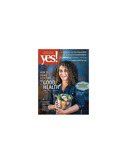 Yes! Issue 76, The Good Health Issue