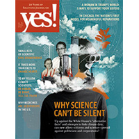 Yes! Issue 81, Why Science Can't be Silent