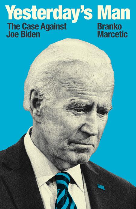 Yesterday's Man: The Case Against Joe Biden