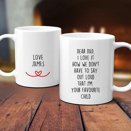 Your Favourite Child Dad Personalised Mug